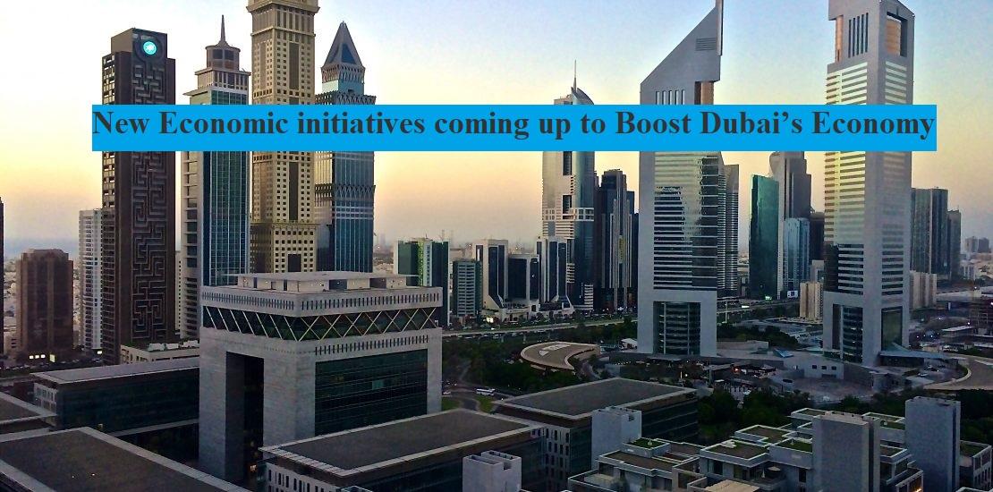 New Economic initiatives coming up to Boost Dubai's Economy